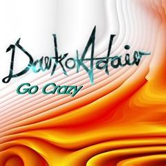 DarkoAdair - Go Crazy