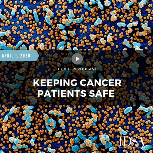 COVID-19: Keeping Cancer Patients Safe (April 1, 2020)