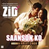 "Saanson Ko (From ""Zid"")"