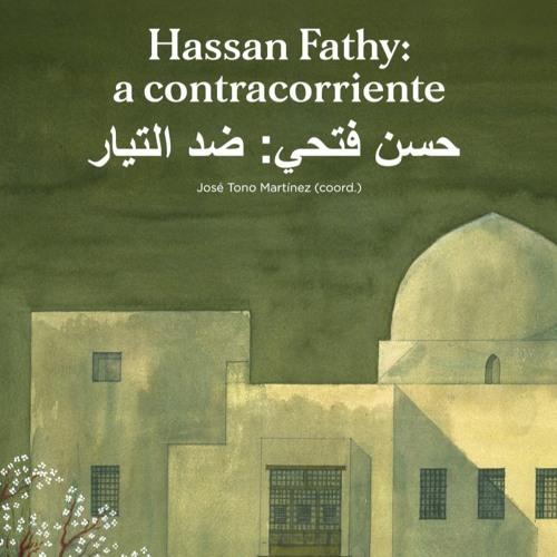 """Presentación del libro """"Hassan Fathy: a contracorriente"""" (VO español y francés)"""