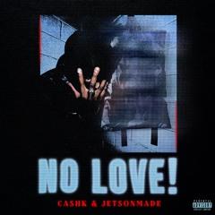 NO LOVE! (Prod. JetsonMade)
