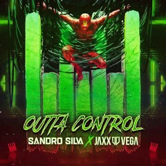 Sandro Silva x Jaxx & Vega - Outta Control