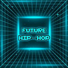 Future Hip-Hop - I Hope You Enjoy
