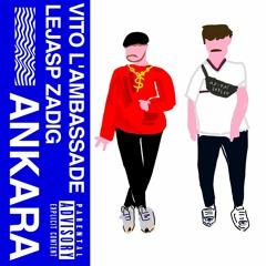 Ankara (feat. Vito L'ambassade)