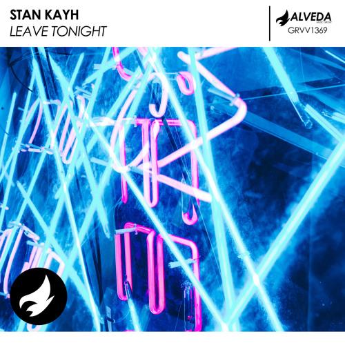Stan Kayh - Leave Tonight (Radio Edit)