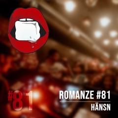 Romanze #81 HÄNSN