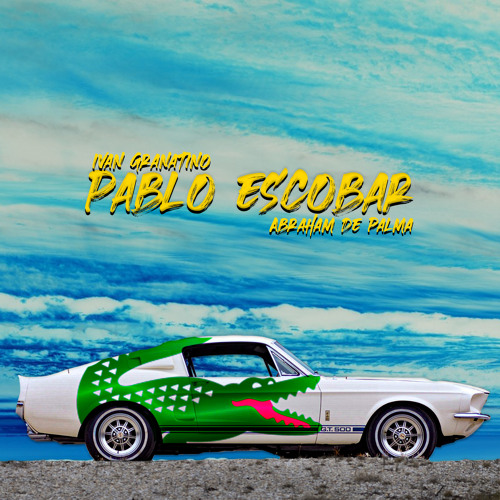 Pablo Escobar (feat. Abraham De Palma)