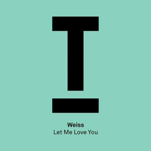 Weiss (UK) - Let Me Love You (Extended Mix)