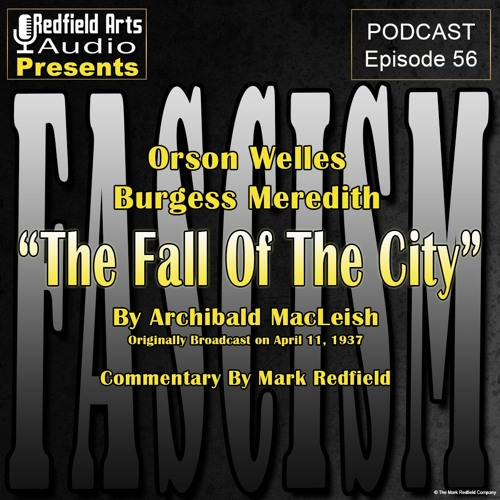 "Episode 56 - ""The Fall of The City"" by Archibald MacLeish Starring Orson Welles and Burgess Meredith"