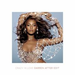 Crazy In Love (Darren After Edit) - Beyoncé