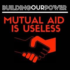 Mutual Aid is Useless