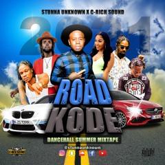 Road Kode Dancehall Mix (2021)- StunnaUnknown X C-Rich Sound