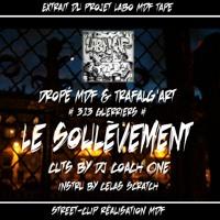 Le Soulèvement - Dropé Mdf & Trafalg'art [313G] Cuts By Dj Coach One(Instru By Celas Scratch)