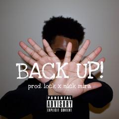 Back Up! (prod. lock x nick mira)