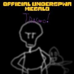 official underspwa megalo!!! - Trashed