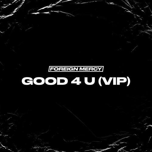 FOREIGN MERCY - GOOD 4 U (VIP)