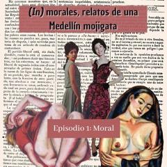 (In)morales, relatos de una Medellín mojigata