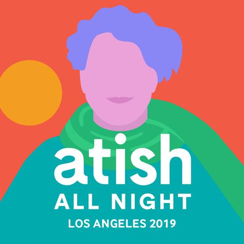 atish - [088] - atish all night los angeles (2019)