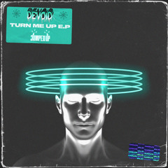 DEVOÏD - TURN ME UP (OUT NOW) [JUNO EXCLUSIVE]