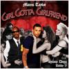 Girl Gotta Girlfriend (feat. Bobby V & Snoop Dogg)
