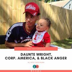 Daunte Wright, Corporate America, & Black Anger (w/ Zach Nunn)