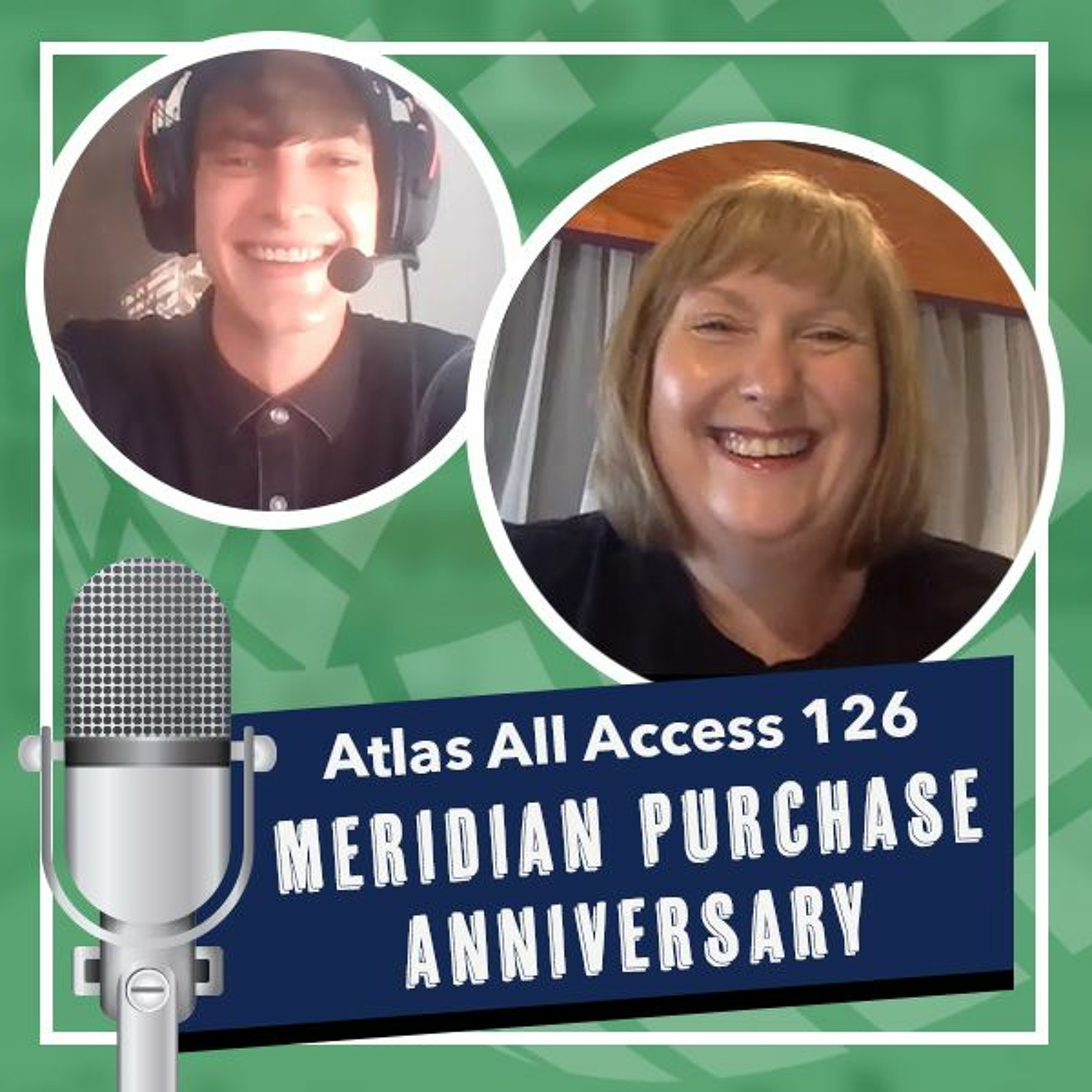 Meridian asset purchase, 1 year later - Atlas All Access 127