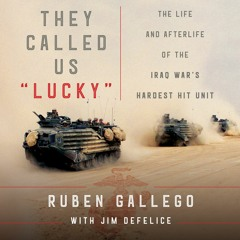 """THEY CALLED US """"LUCKY"""" by Ruben Gallego"""