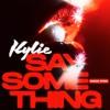 Kylie Minogue - Say Something (Sakgra remix)(dl link)