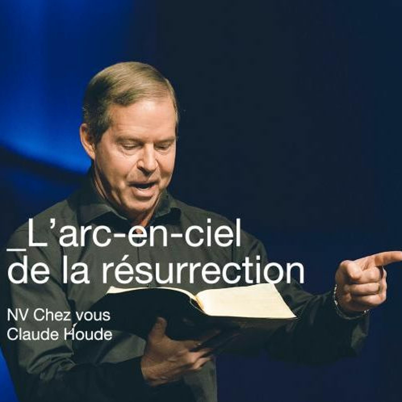 L'arc-en-ciel de la résurrection _Pâques 2020 _Claude Houde