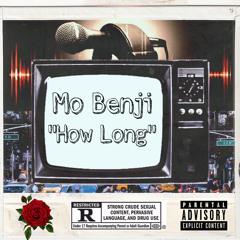 Mo Benji - How Long