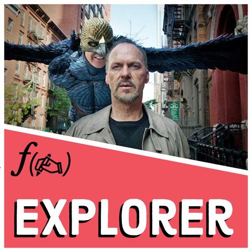Birdman : ƒ(✍️) = explorer