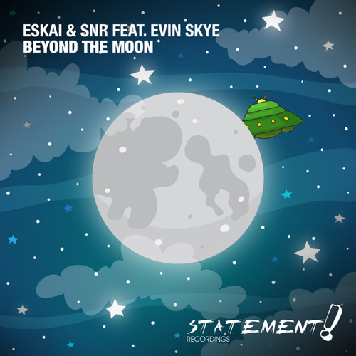 Eskai & SNR feat. Evin Skye - Beyond The Moon