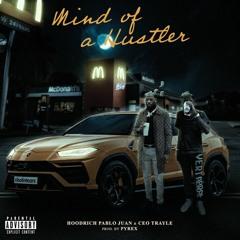 Hoodrich Pablo Juan - Mind Of A Hustler (Feat. CEO Trayle) [Prod. PyrexWhippa]