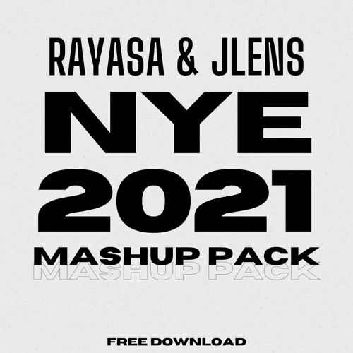 Rayasa & JLENS NYE 2021 Mashup Pack