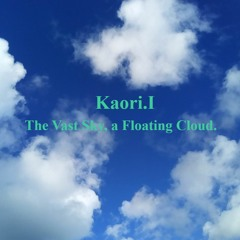 The Vast Sky, A Floating Cloud.