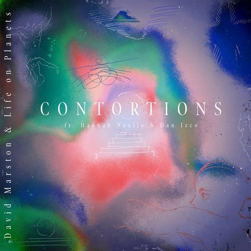 David Marston & Life on Planets - Contortions