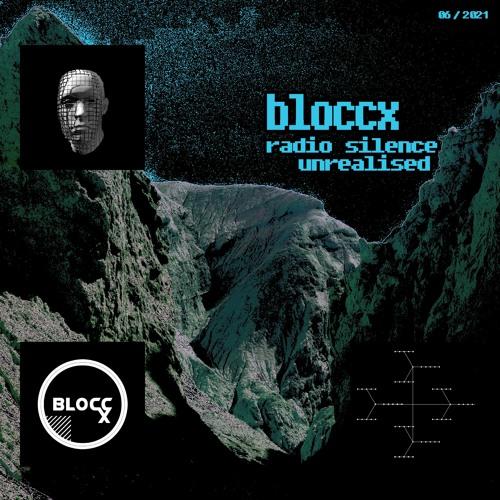Download bloccx - radio silence unrealised 2021 mp3
