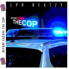 Before Escape the Cop