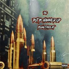 RG x Young Threat - Put Yo Hammer Up (Prod. Wavy Tre)