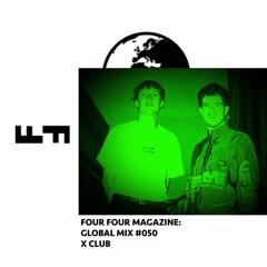 Four Four Global Mix 050 - X CLUB