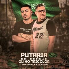 x PUTARIA NA ARABIA OU NO TRICOLOR ( DJs DIÓCULOS & NEM DO DICK )
