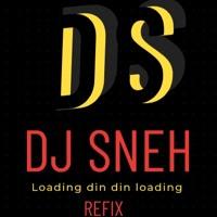 DJ SNEH LOADING REFIX