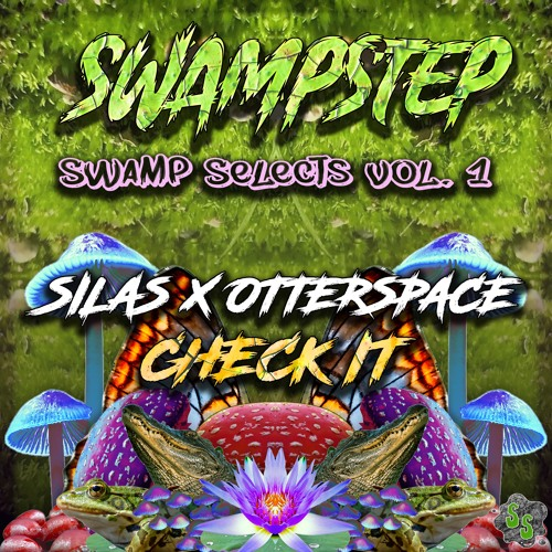 """Silas x Otterspace - """"Check It"""""""