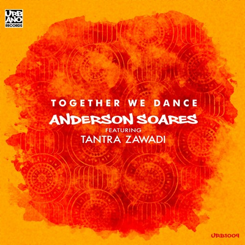 Anderson Soares feat. Tantra Zawadi - Together We Dance
