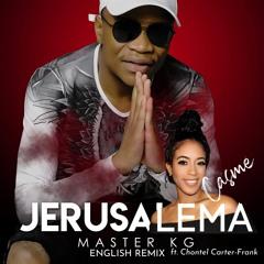 #Jerusalema English Master KG Nomcebo Remix by CASME' ft. Chontel Carter-Frank