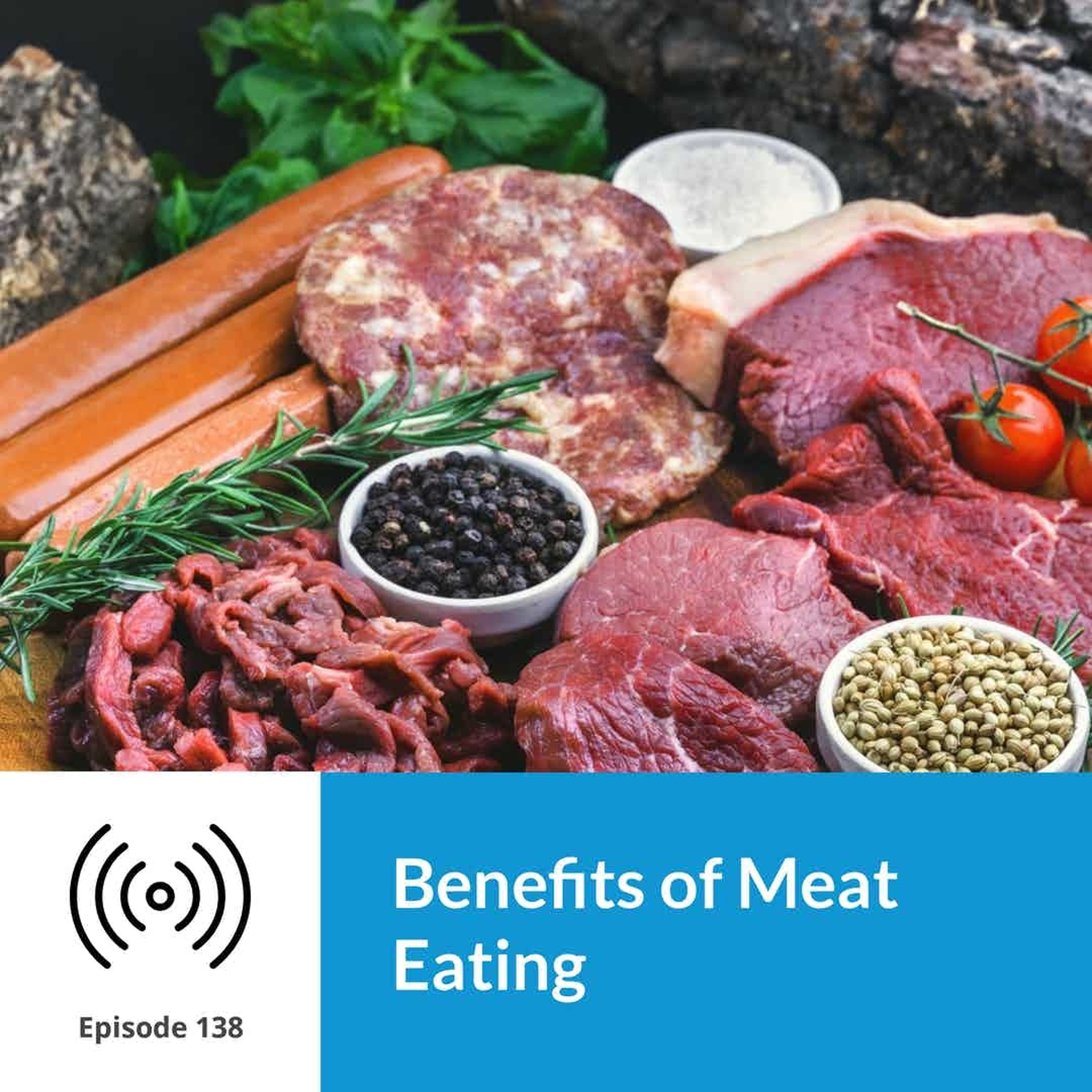 Episode 138 Benefits of Eating Meat