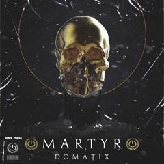MARTYR - DOMATIX [PAX 024]