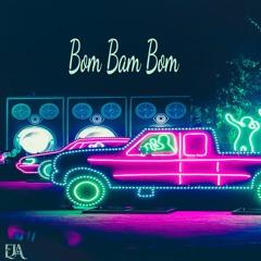 EJA - Bom Bam Bom (Original Mix)