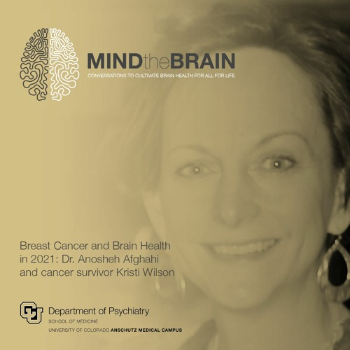Breast Cancer and Brain Health in 2021 with Dr. Anosheh Afghahi and Cancer Survivor Kristi Wilson