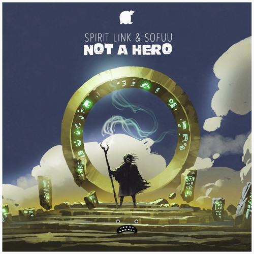 SPIRIT LINK & Sofuu - Not A Hero [Bass Rebels]